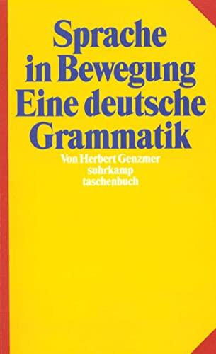9783518393260: Sprache in Bewegung: Eine deutsche Grammatik