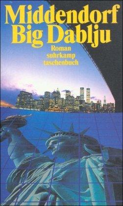 9783518393437: Big Dablju: Roman (Suhrkamp Taschenbuch) (German Edition)