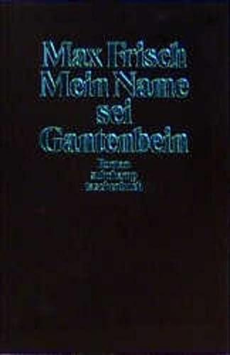 9783518393796: Mein Name sei Gantenbein.