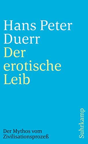 9783518395363: Der Mythos vom Zivilisationsprozeß 4. Der erotische Leib.