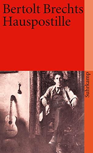 9783518395417: Bertolt Brechts Hauspostille: Mit Anleitungen, Gesangsnoten und einem Anhang