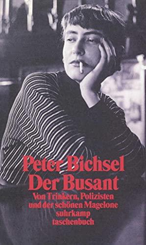 9783518396018: Der Busant. Von Trinkern, Polizisten und der schönen Magelone.