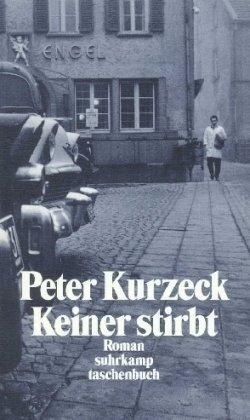 Keiner stirbt.: Kurzeck, Peter