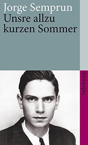 Unsre allzu kurzen Sommer (3518397532) by Jorge Semprun