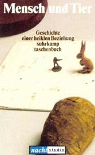 9783518398012: Mensch und Tier: Geschichte einer heiklen Beziehung