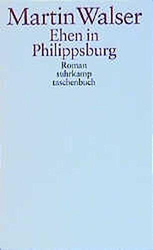 Ehen in Philippsburg : Roman: Walser, Martin