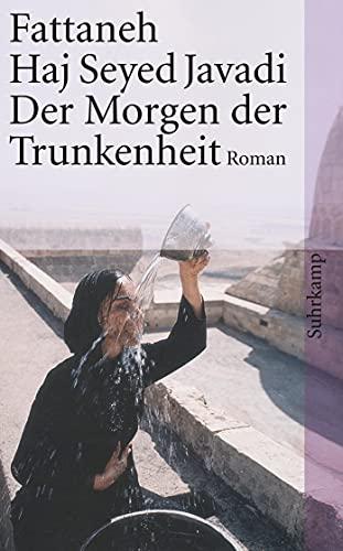 9783518398999: Der Morgen der Trunkenheit (suhrkamp taschenbücher Allgemeine Reihe)
