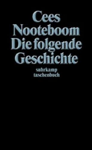 9783518399057: Nooteboom, C: folgende Geschichte