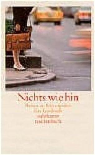 9783518399750: Nichts wie hin: Reisen in Metropolen. Ein Lesebuch