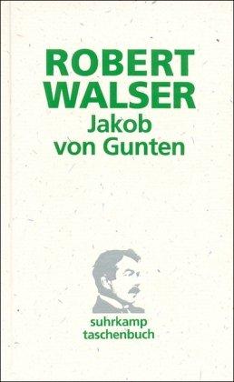 Jakob von Gunten: Ein Tagebuch (suhrkamp taschenbuch): Walser, Robert
