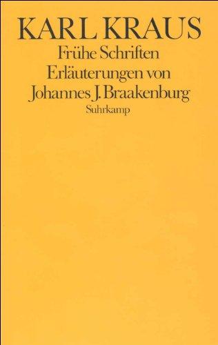 Frühe Schriften. Erläuterungen von Johannes J. Braakenburg,: Kraus, Karl: