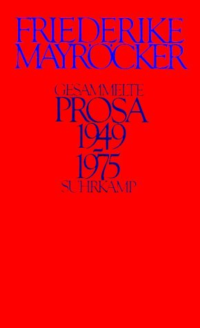 Gesammelte Prosa 1949-1975 Mayröcker, Friederike