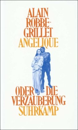 Angelique oder Die Verzauberung: Robbe-Grillet, Alain
