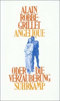 9783518402030: Angelique oder Die Verzauberung