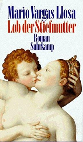 Lob der Stiefmutter : Roman. Aus d.: Vargas Llosa, Mario: