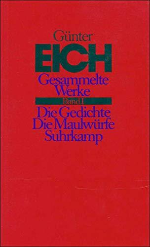 Gesammelte Werke 1. Die Gedichte. Die Maulwürfe: Günter Eich
