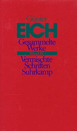 Gesammelte Werke 4. Vermischte Schriften: G�nter Eich