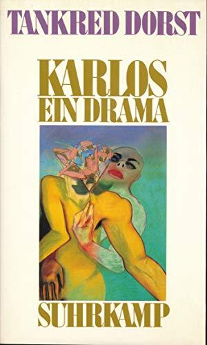 Karlos: Ein Drama (German Edition): Dorst, Tankred