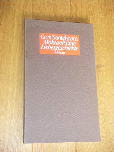 Mokusei!. Eine Liebesgeschichte: Cees Nooteboom