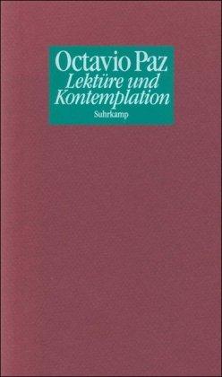 Lektüre und Kontemplation. Aus dem mexikan Span.: Paz, Octavio