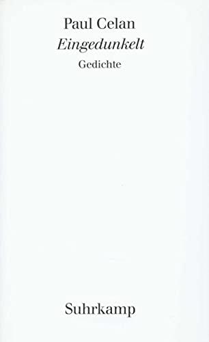 Eingedunkelt und Gedichte aus dem Umkreis von: Celan, Paul