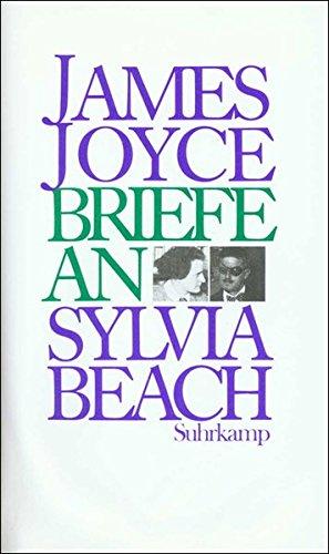 Briefe an Sylvia Beach 1921-1940. Herausgegeben von Melissa Banta und Oscar A. Silverman. Aus dem Englischen von Claudia Bodmer und Michel Bodmer. - Joyce, James