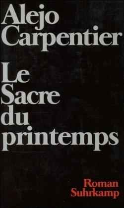 Le sacre du printemps. Roman.: Carpentier, Alejo.