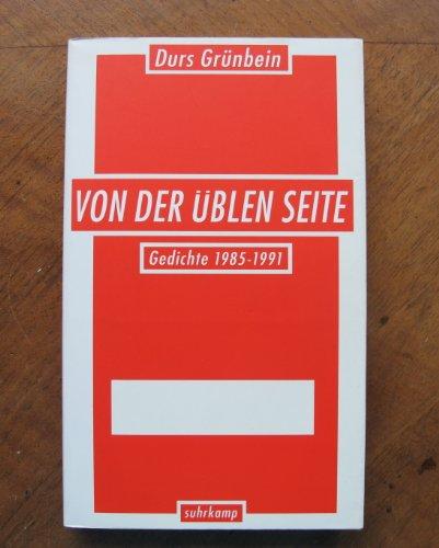 Von der üblen Seite . Gedichte 1985-1991. - signiert: Grünbein, Durs