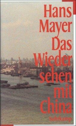 9783518407240: Das Wiedersehen mit China: Erfahrungen 1954-1994 (German Edition)