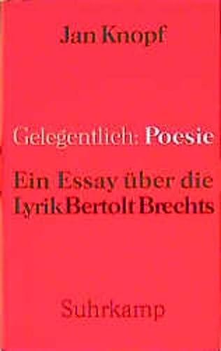 9783518407608: Gelegentlich: Poesie : ein Essay uber die Lyrik Bertolt Brechts (German Edition)