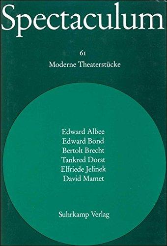 9783518407837: Spectaculum. Sechs moderne Theaterst�cke und Materialien: Edward Albee: Drei gro�e Frauen / Edward Bond: September / Bertolt Brecht: Die ... alle / David Mamet: Das Kryptogramm: Bd. 61