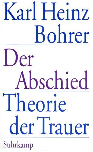 9783518408070: Der Abschied. Theorie der Trauer: Baudelaire, Goethe, Nietzsche, Benjamin