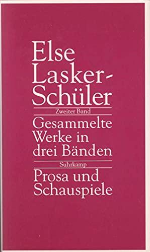 Gesammelte Werke in drei Bänden: Band 2: Prosa und Schauspiele - Else Lasker-Schüler
