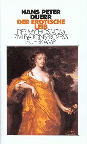 9783518408551: Der Mythos vom Zivilisationsprozeß 4. Der erotische Leib.