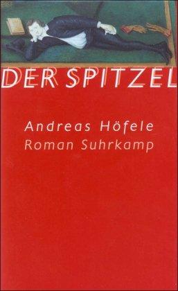 9783518409022: Der Spitzel: Roman (German Edition)
