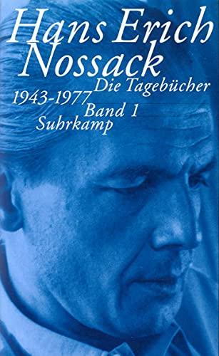 Die Tagebücher 1943 - 1977: Hans Erich Nossack