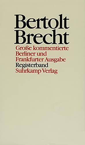 9783518409374: Werke. Große kommentierte Berliner und Frankfurter Ausgabe.: Brecht, B: Werke/Register: Reg.-Bd