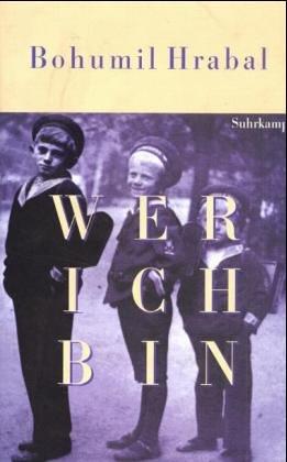 9783518409619: Wer bin ich: In Erinnerung an Bohumil Hrabal