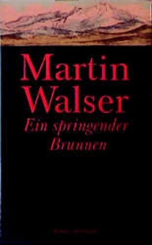 Ein springender Brunnen.: Walser, Martin
