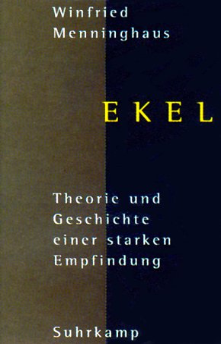 9783518410417: Ekel: Theorie und Geschichte einer starken Empfindung (German Edition)