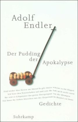 Der Pudding der Apokalypse: Gedichte, 1963-1998: Endler, Adolf