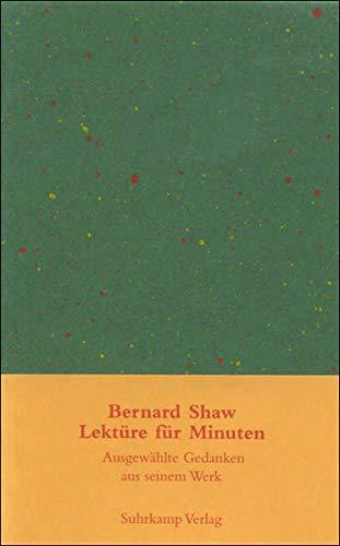 Lektüre für Minuten: Gedanken aus seinem Werk: Bernard Shaw, George:
