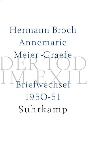 Der Tod im Exil: Hermann Broch, Annemarie: Broch, Hermann