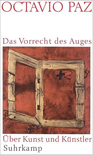 Das Vorrecht des Auges. Über Kunst und Künstler. (3518412248) by Paz, Octavio