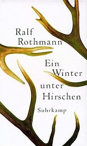 Ein Winter unter Hirschen : Roman - signiert: Rothmann, Ralf