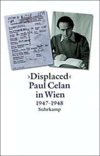 9783518412732: 'Displaced', Paul Celan in Wien 1947-1948
