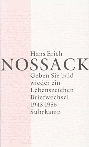 Geben Sie bald wieder ein Lebenszeichen: Hans Erich Nossack