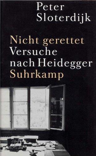 9783518412794: Nicht gerettet: Versuche nach Heidegger
