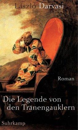 9783518412848: Die Legende von den Tränengauklern: Roman