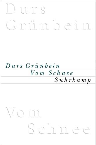 Vom Schnee, oder Descartes in Deutschland.: Grünbein, Durs